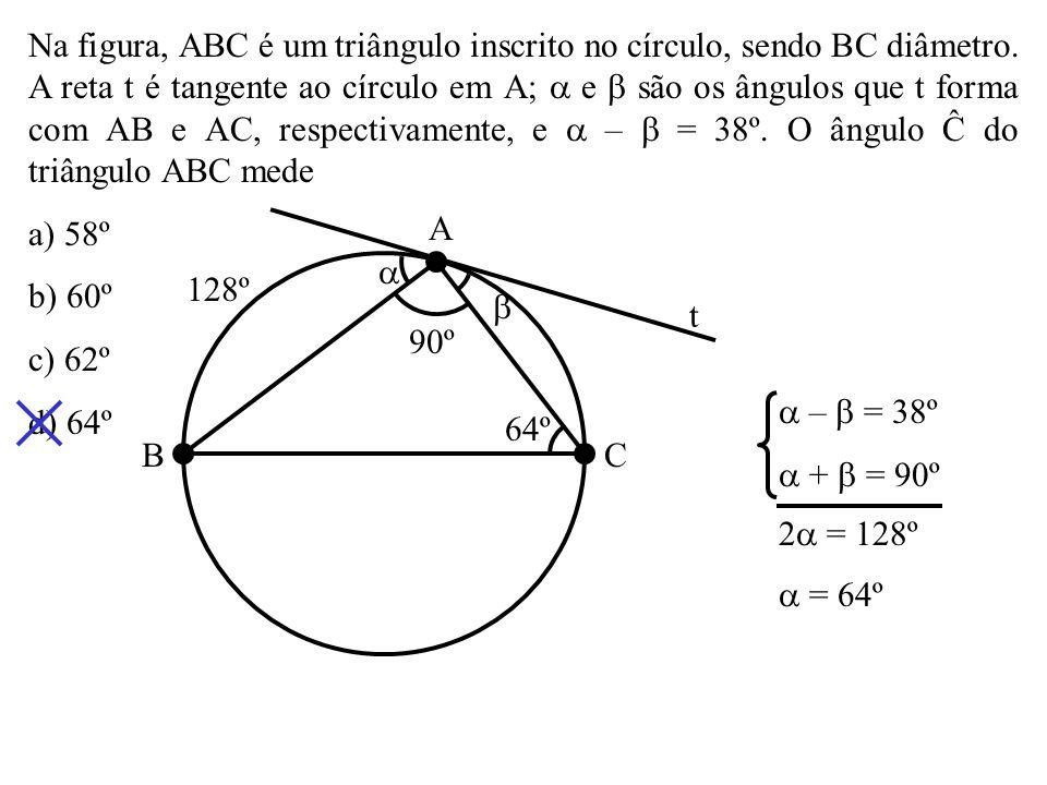 (VUNESP) Sejam A, B e C pontos distintos no interior de um círculo, sendo C o centro do mesmo. Se construirmos um triângulo, inscrito no círculo, com