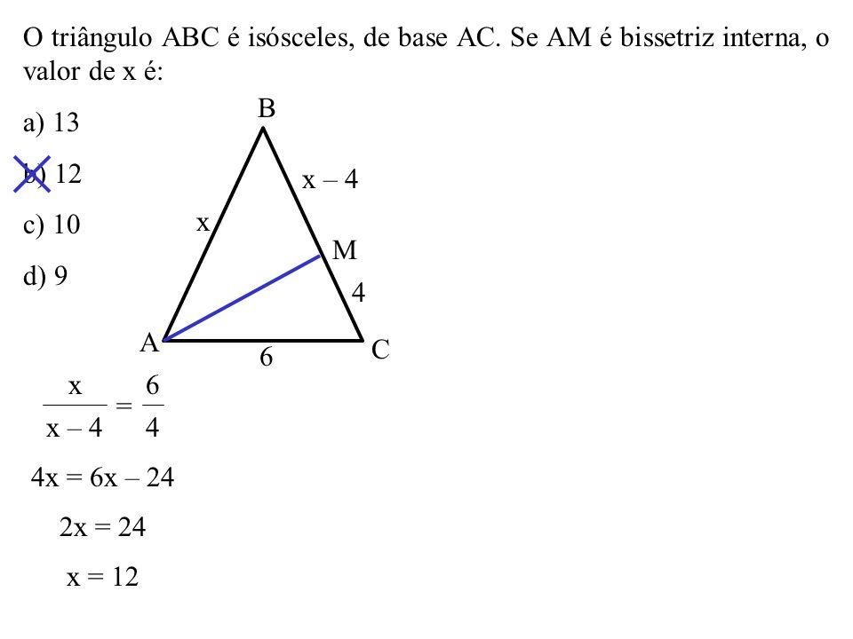 O triângulo ABC é isósceles, de base AC.