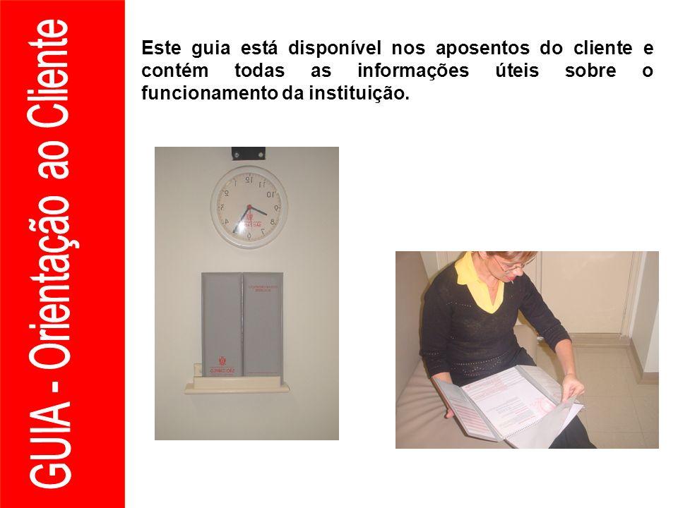 Este guia está disponível nos aposentos do cliente e contém todas as informações úteis sobre o funcionamento da instituição.