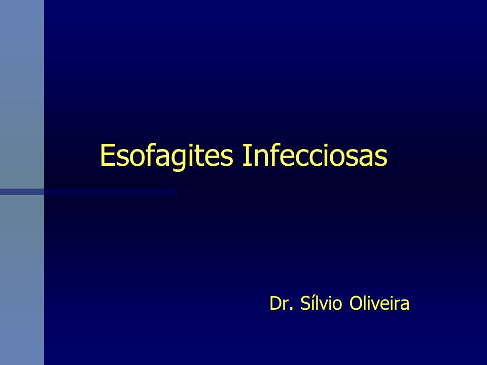 Esofagites Infecciosas-Introdução n Imunodeprimidos;pouco comum em imunocompetentes n Uma das maiores causas de morbidade em AIDS n Mais comuns: Candidíase,CMV,Herpes simples n Sintomas esofagianos: Disfagia e odinofagia