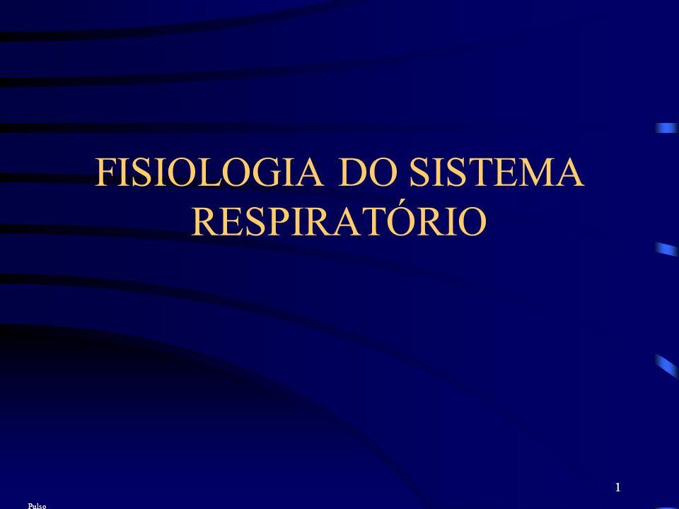 1 FISIOLOGIA DO SISTEMA RESPIRATÓRIO Pulso
