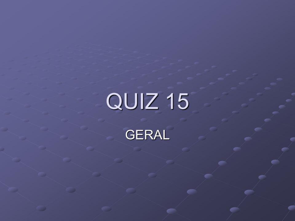 QUIZ 15 GERAL