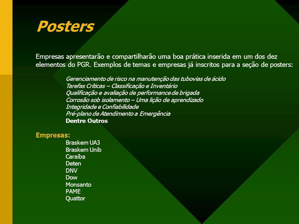 Posters Empresas apresentarão e compartilharão uma boa prática inserida em um dos dez elementos do PGR.