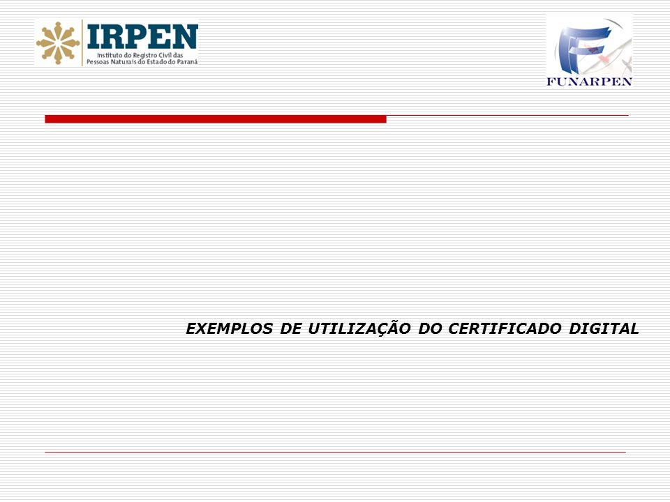 EXEMPLOS DE UTILIZAÇÃO DO CERTIFICADO DIGITAL