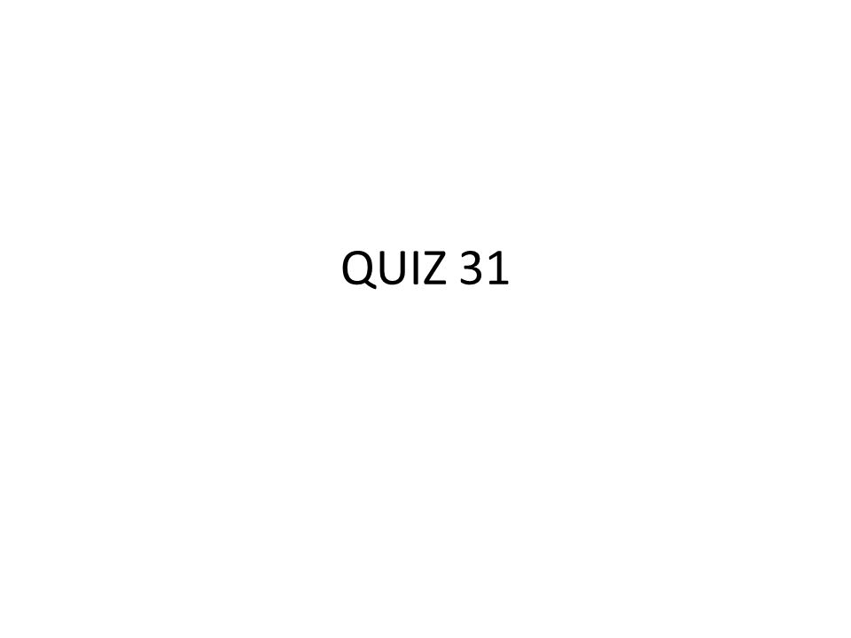 QUIZ 31