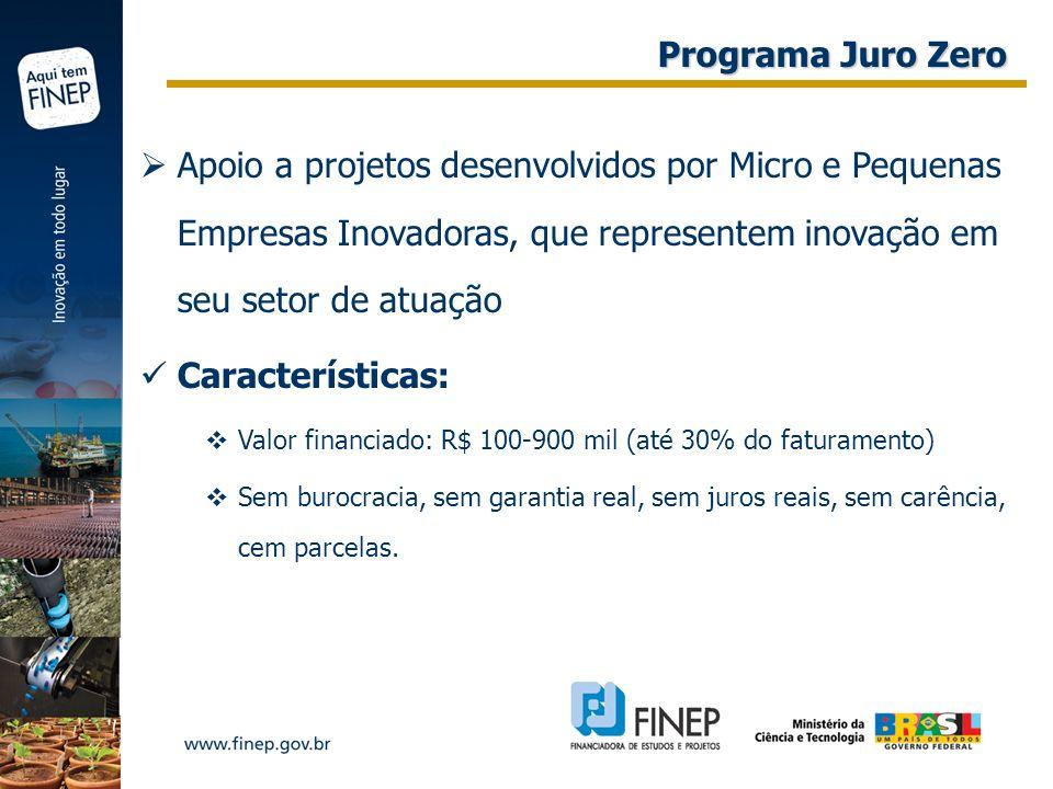 Apoio a projetos desenvolvidos por Micro e Pequenas Empresas Inovadoras, que representem inovação em seu setor de atuação Características: Valor finan