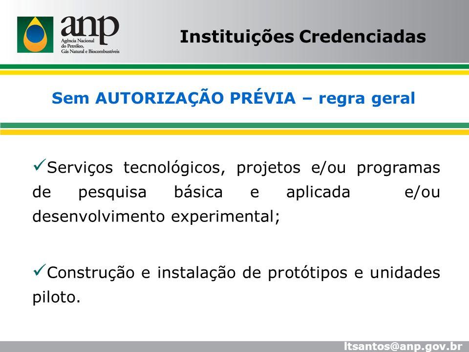 Serviços tecnológicos, projetos e/ou programas de pesquisa básica e aplicada e/ou desenvolvimento experimental; Construção e instalação de protótipos