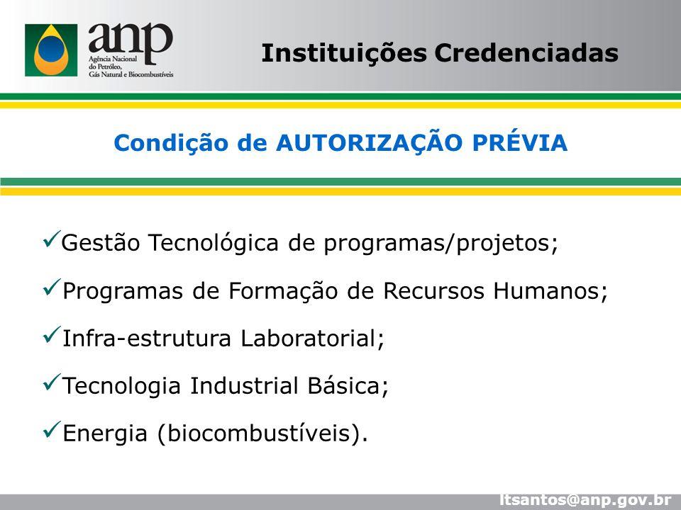 Gestão Tecnológica de programas/projetos; Programas de Formação de Recursos Humanos; Infra-estrutura Laboratorial; Tecnologia Industrial Básica; Energ