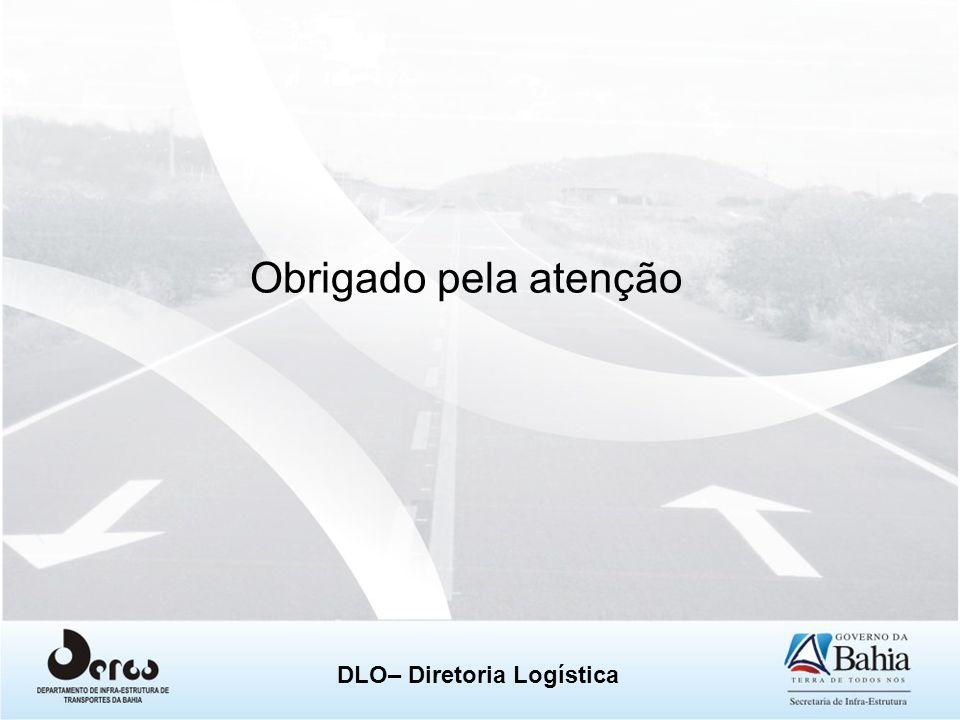 DLO– Diretoria Logística Obrigado pela atenção