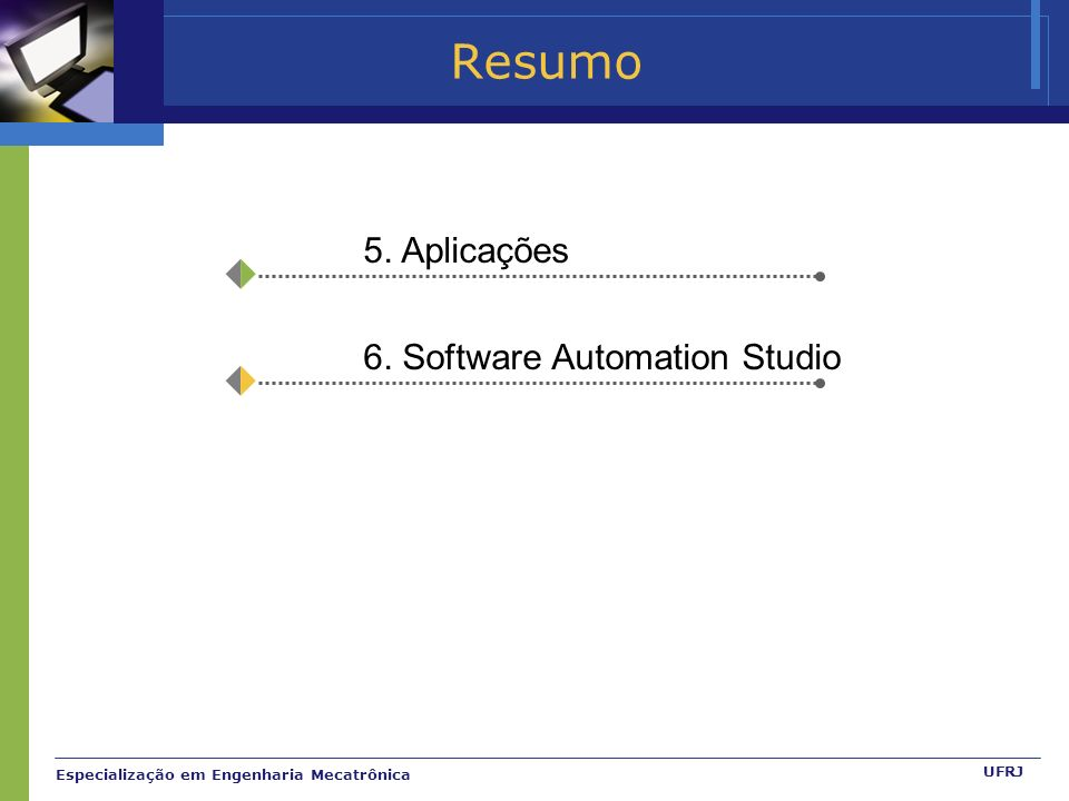 Especialização em Engenharia Mecatrônica UFRJ Resumo 5. Aplicações 6. Software Automation Studio