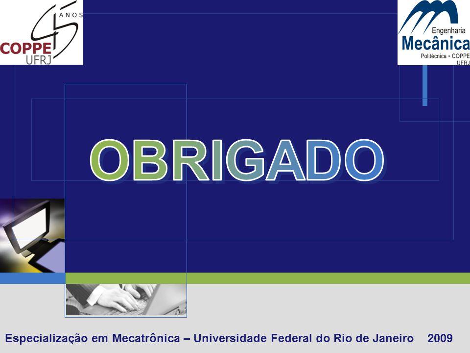 Especialização em Mecatrônica – Universidade Federal do Rio de Janeiro 2009