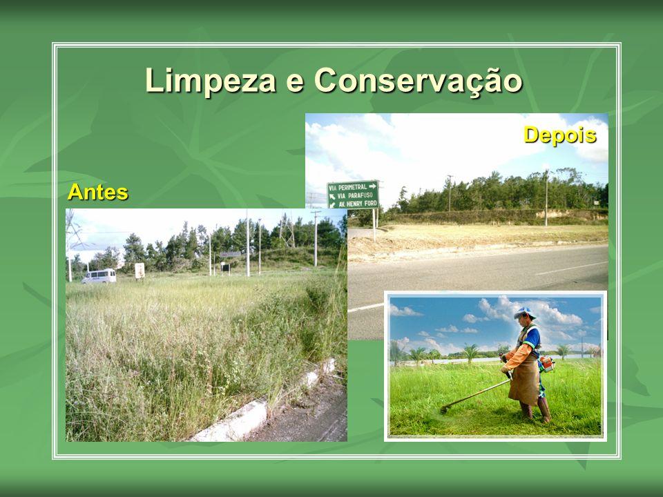 Limpeza e Conservação Limpeza e Conservação Antes Antes Depois Depois
