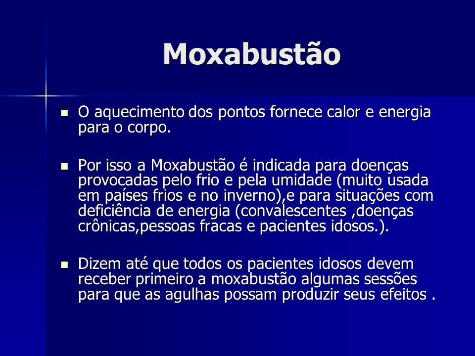 Moxabustão O aquecimento dos pontos fornece calor e energia para o corpo. O aquecimento dos pontos fornece calor e energia para o corpo. Por isso a Mo