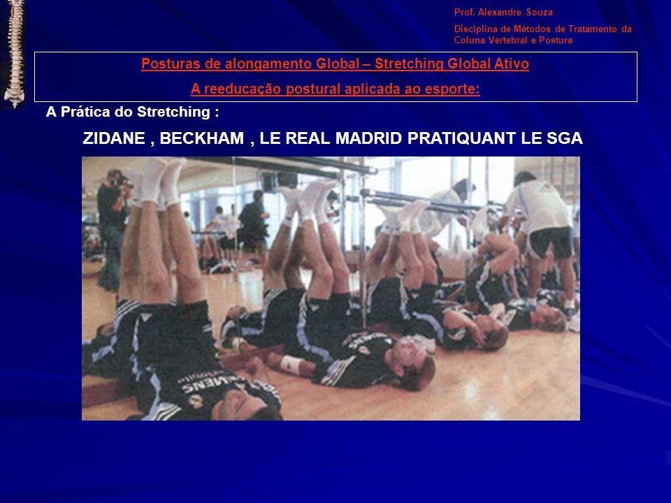 Posturas de alongamento Global – Stretching Global Ativo A reeducação postural aplicada ao esporte: A Prática do Stretching : ZIDANE, BECKHAM, LE REAL