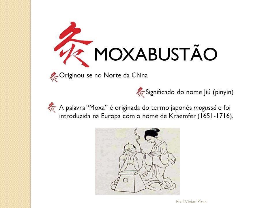 MOXABUSTÃO Originou-se no Norte da China Significado do nome Jiú (pinyin) A palavra Moxa é originada do termo japonês mogussá e foi introduzida na Eur