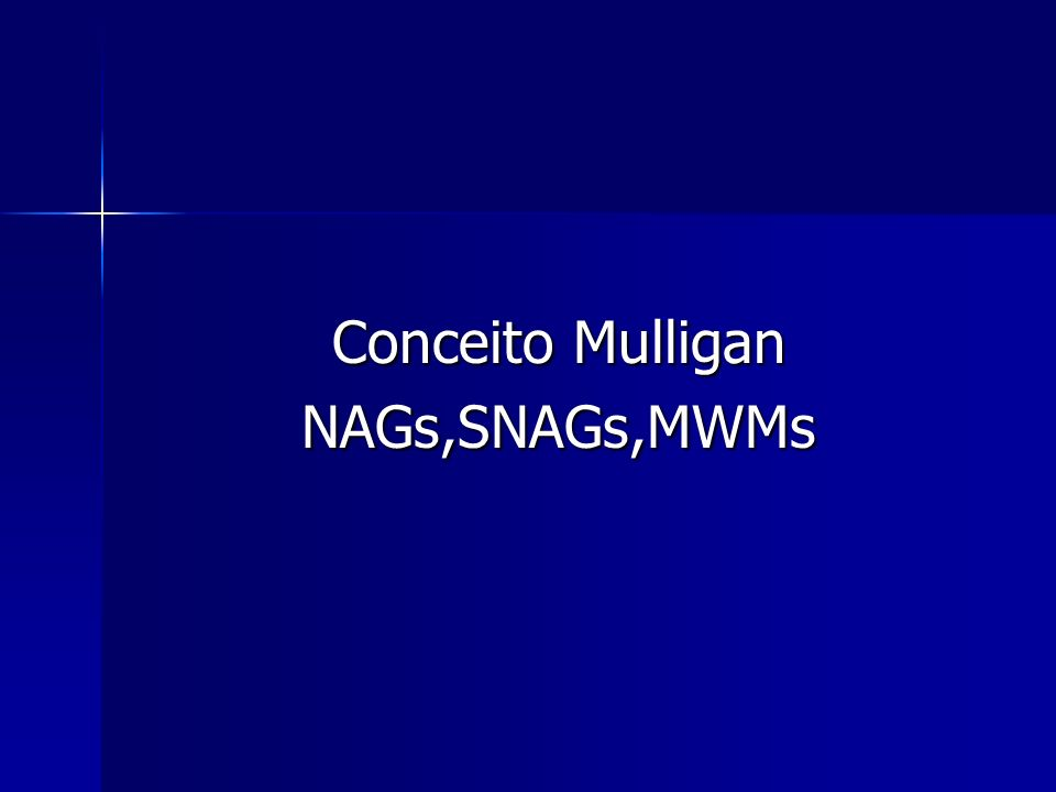 Conceito Mulligan NAGs,SNAGs,MWMs