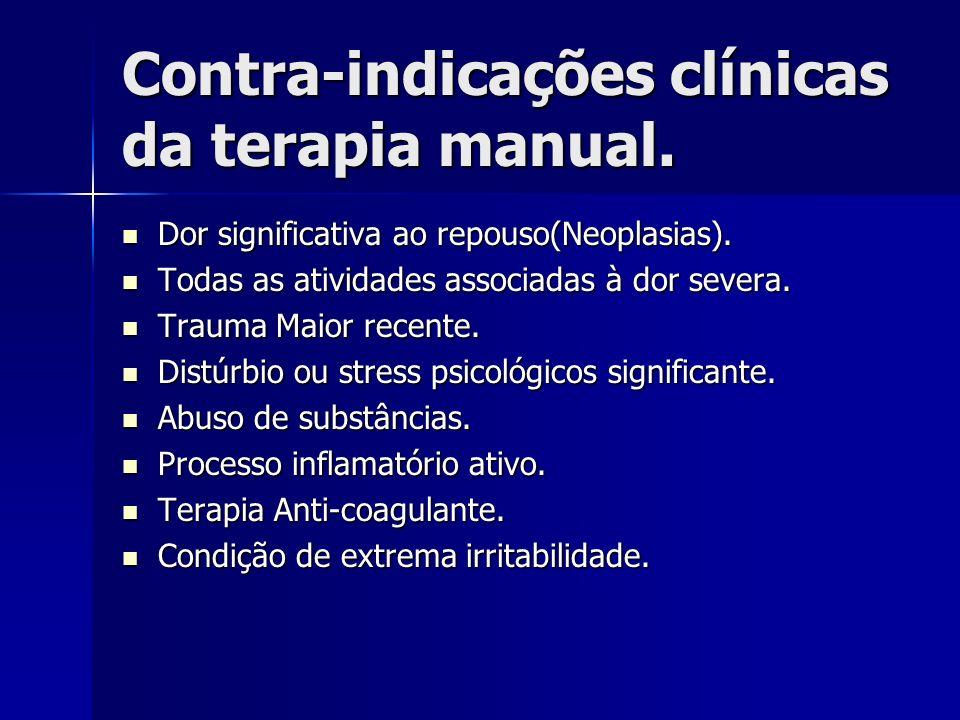Contra-indicações clínicas da terapia manual. Dor significativa ao repouso(Neoplasias). Dor significativa ao repouso(Neoplasias). Todas as atividades