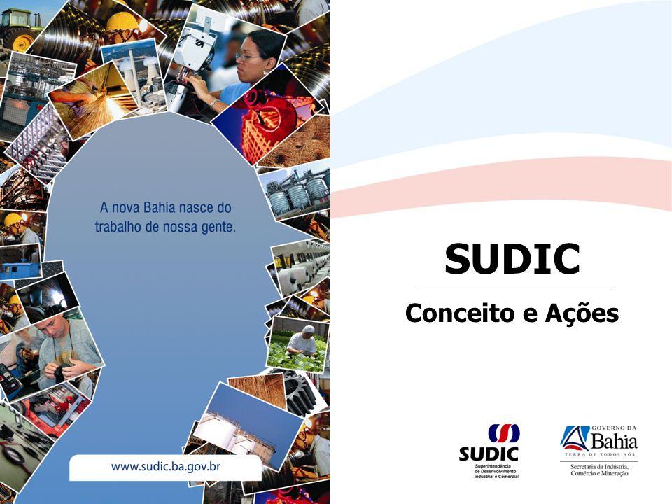 A SUDIC Autarquia vinculada à Secretaria da Indústria, Comércio e Mineração do Estado da Bahia, criada em 1991, executa programas e projetos de desenvolvimento industrial, comercial e de serviços, orientando os interessados e disponibilizando a infra-estrutura necessária à implantação de empresas.