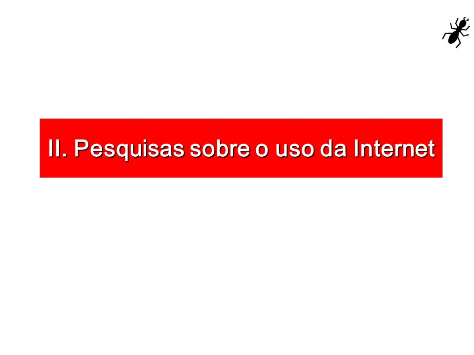Pesquisas sobre o uso da internet 60% do tempo em que as pessoas permanecem conectadas a um site é gasto sem que elas encontrem a informação que procuram.