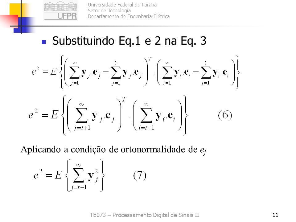Universidade Federal do Paraná Setor de Tecnologia Departamento de Engenharia Elétrica TE073 – Processamento Digital de Sinais II11 Substituindo Eq.1