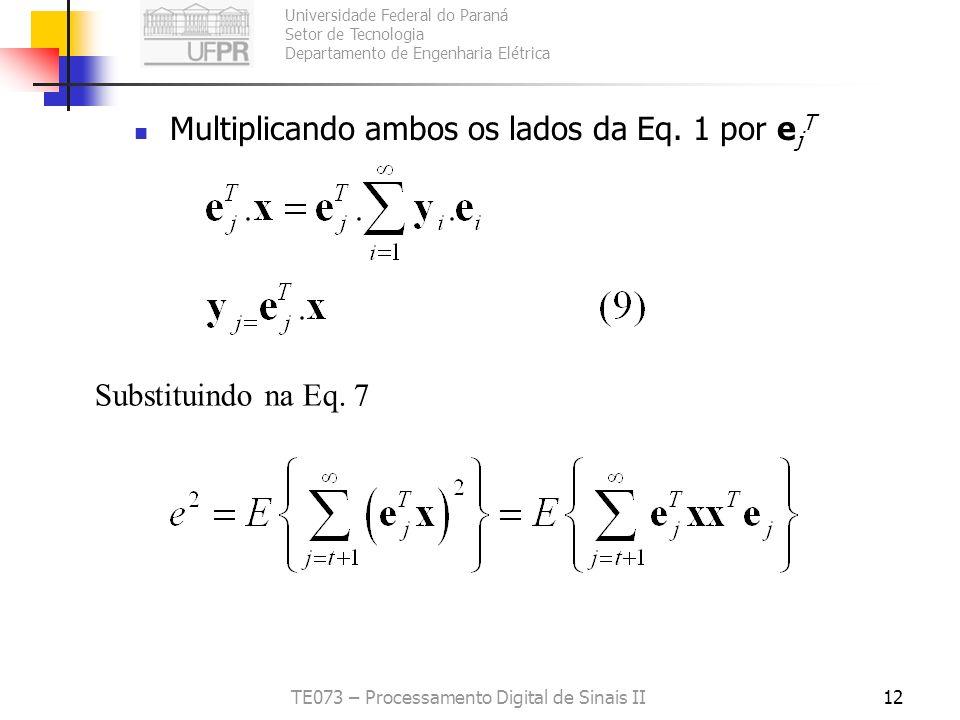 Universidade Federal do Paraná Setor de Tecnologia Departamento de Engenharia Elétrica TE073 – Processamento Digital de Sinais II12 Multiplicando ambo