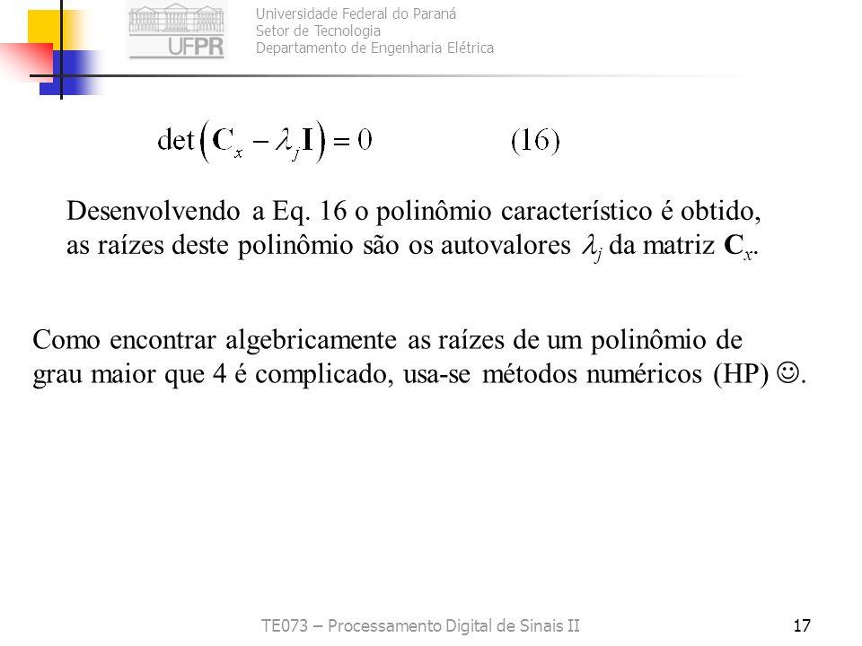 Universidade Federal do Paraná Setor de Tecnologia Departamento de Engenharia Elétrica TE073 – Processamento Digital de Sinais II17 Desenvolvendo a Eq