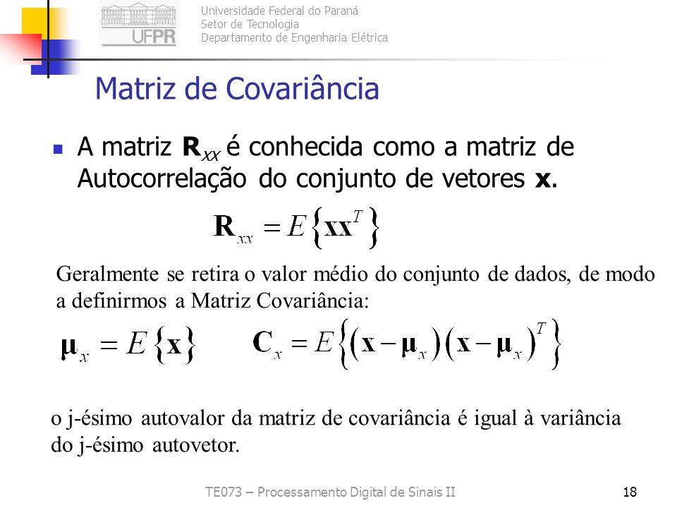 Universidade Federal do Paraná Setor de Tecnologia Departamento de Engenharia Elétrica TE073 – Processamento Digital de Sinais II18 Matriz de Covariân