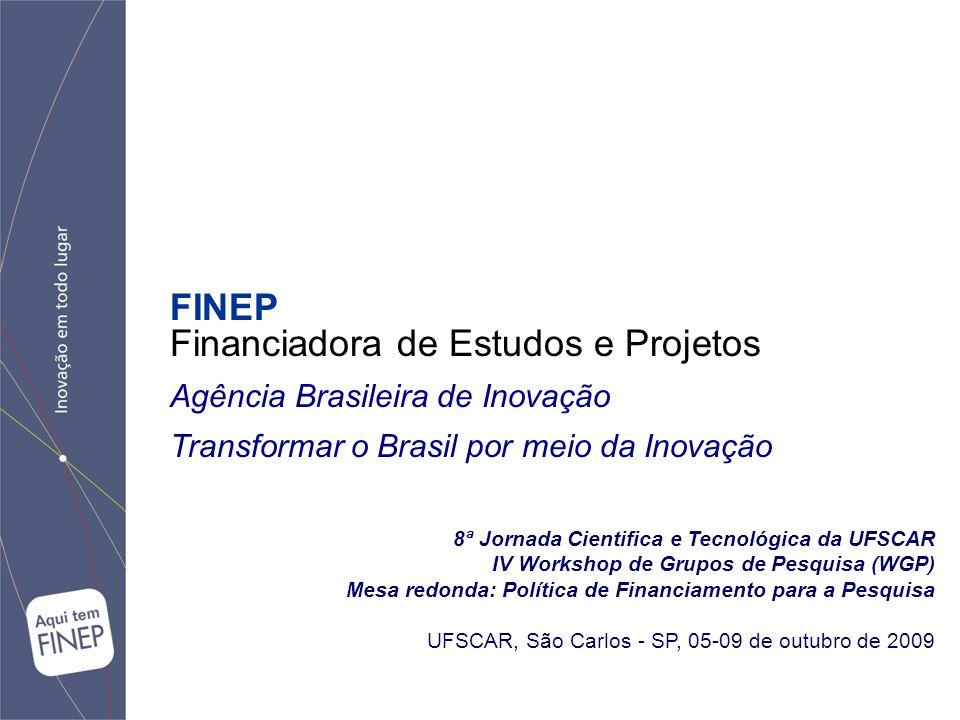 8ª Jornada Cientifica e Tecnológica da UFSCAR IV Workshop de Grupos de Pesquisa (WGP) Mesa redonda: Política de Financiamento para a Pesquisa UFSCAR,