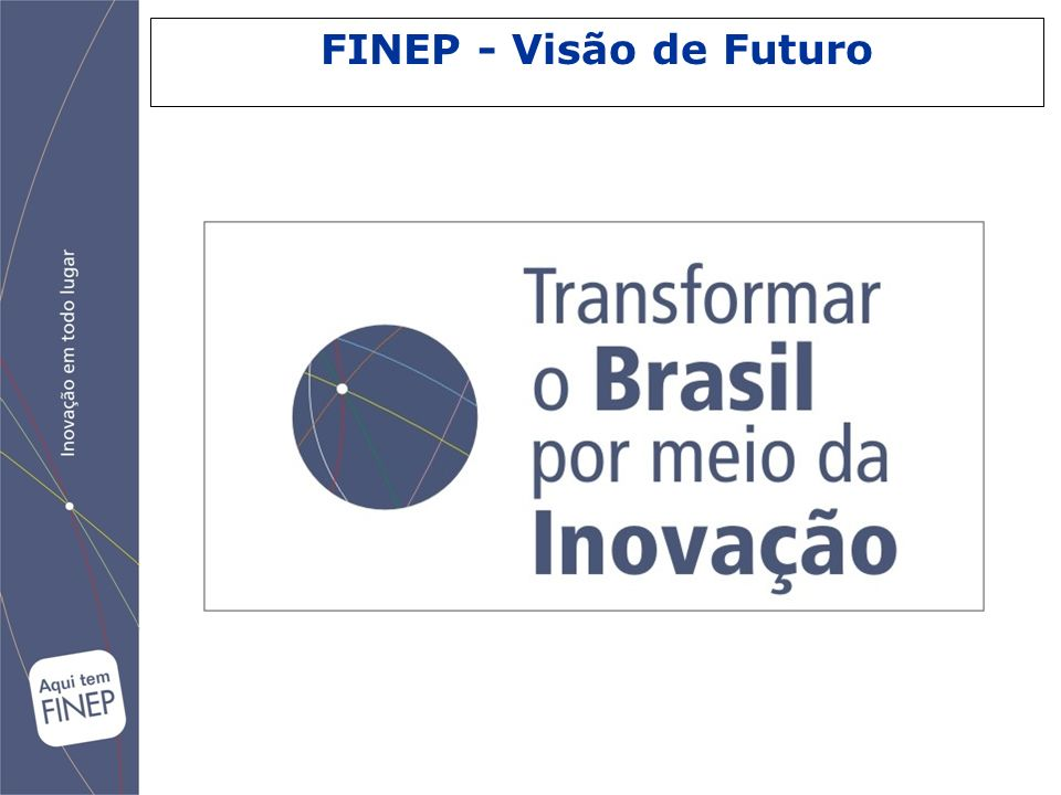 Empresa pública federal, vinculada ao Ministério da Ciência e Tecnologia - MCT, criada em 1967.