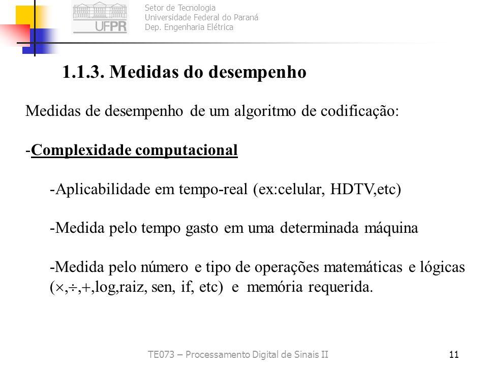 Setor de Tecnologia Universidade Federal do Paraná Dep. Engenharia Elétrica TE073 – Processamento Digital de Sinais II11 1.1.3. Medidas do desempenho