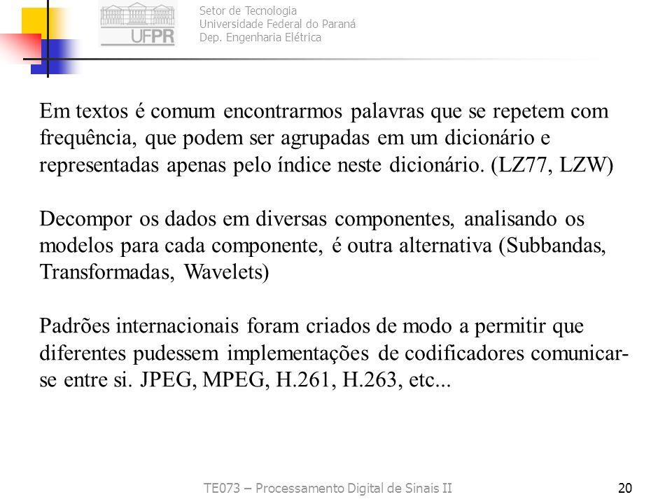 Setor de Tecnologia Universidade Federal do Paraná Dep. Engenharia Elétrica TE073 – Processamento Digital de Sinais II20 Em textos é comum encontrarmo