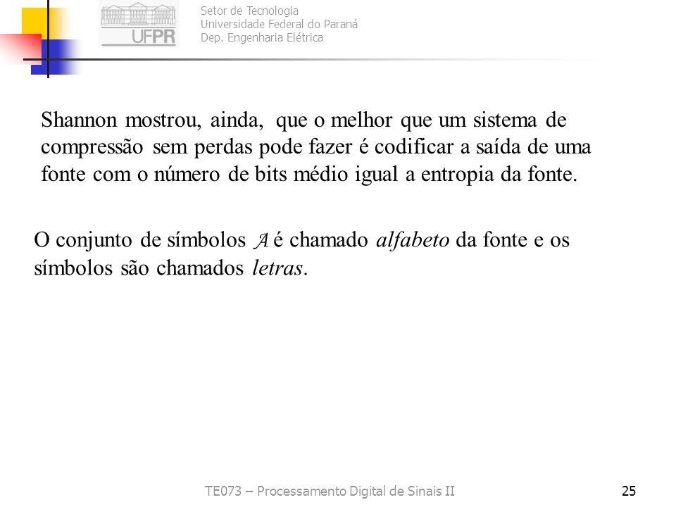 Setor de Tecnologia Universidade Federal do Paraná Dep. Engenharia Elétrica TE073 – Processamento Digital de Sinais II25 Shannon mostrou, ainda, que o