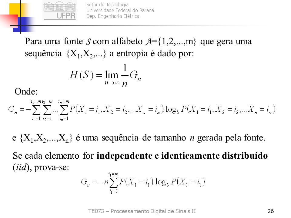 Setor de Tecnologia Universidade Federal do Paraná Dep. Engenharia Elétrica TE073 – Processamento Digital de Sinais II26 Para uma fonte S com alfabeto