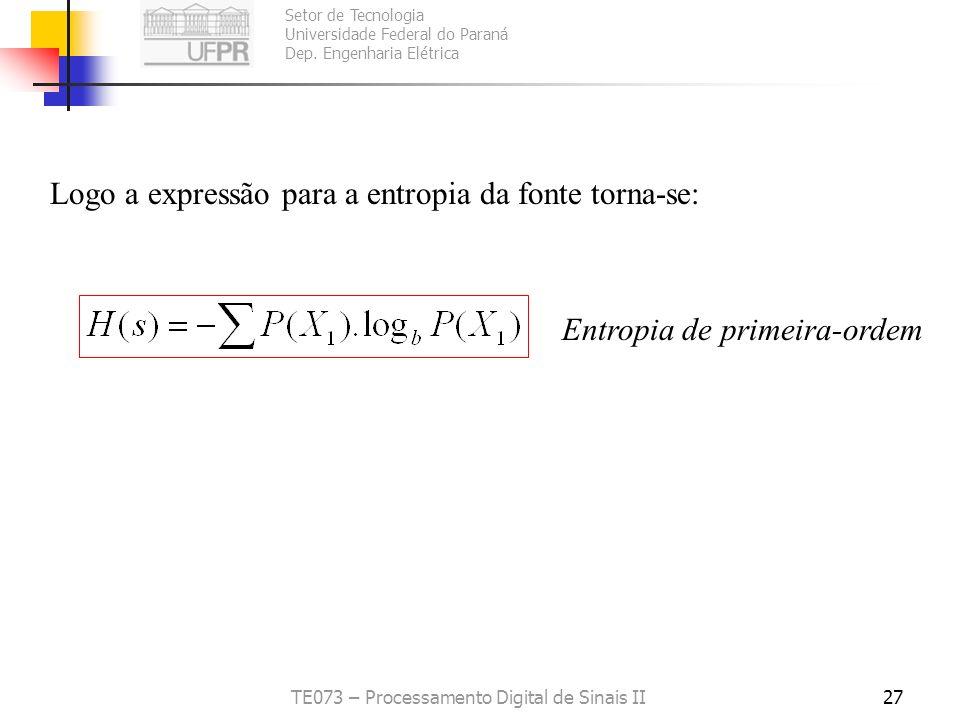 Setor de Tecnologia Universidade Federal do Paraná Dep. Engenharia Elétrica TE073 – Processamento Digital de Sinais II27 Logo a expressão para a entro