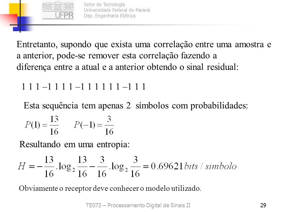 Setor de Tecnologia Universidade Federal do Paraná Dep. Engenharia Elétrica TE073 – Processamento Digital de Sinais II29 Entretanto, supondo que exist
