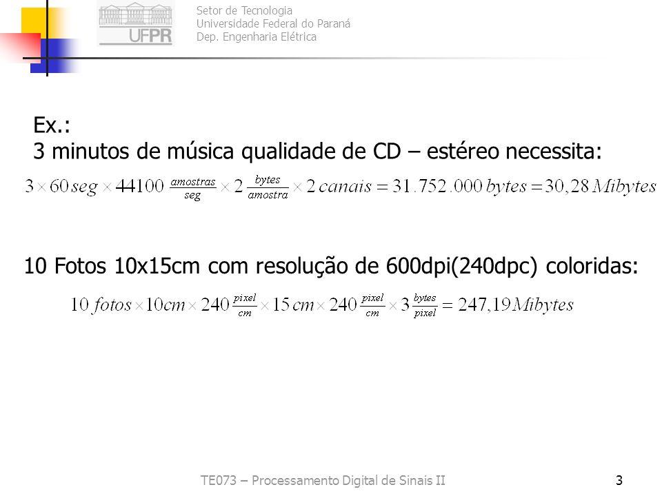 Setor de Tecnologia Universidade Federal do Paraná Dep. Engenharia Elétrica TE073 – Processamento Digital de Sinais II3 Ex.: 3 minutos de música quali