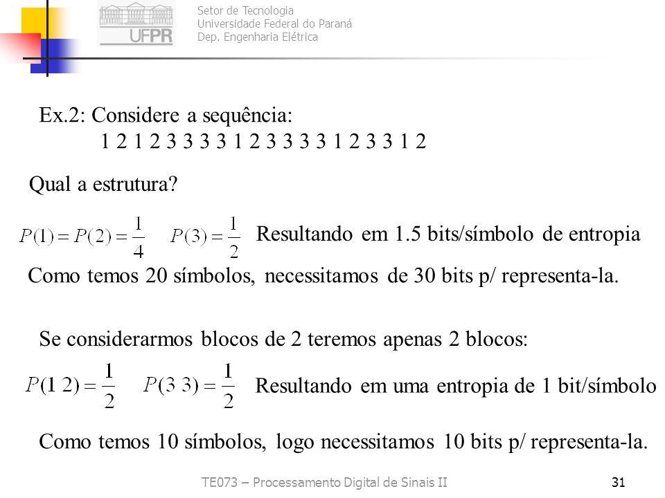 Setor de Tecnologia Universidade Federal do Paraná Dep. Engenharia Elétrica TE073 – Processamento Digital de Sinais II31 Ex.2: Considere a sequência: