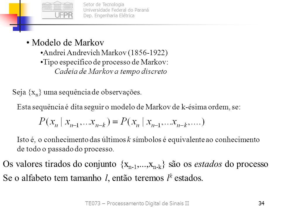 Setor de Tecnologia Universidade Federal do Paraná Dep. Engenharia Elétrica TE073 – Processamento Digital de Sinais II34 Modelo de Markov Andrei Andre