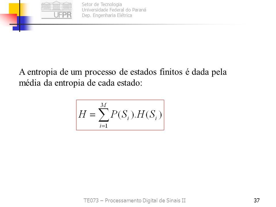 Setor de Tecnologia Universidade Federal do Paraná Dep. Engenharia Elétrica TE073 – Processamento Digital de Sinais II37 A entropia de um processo de