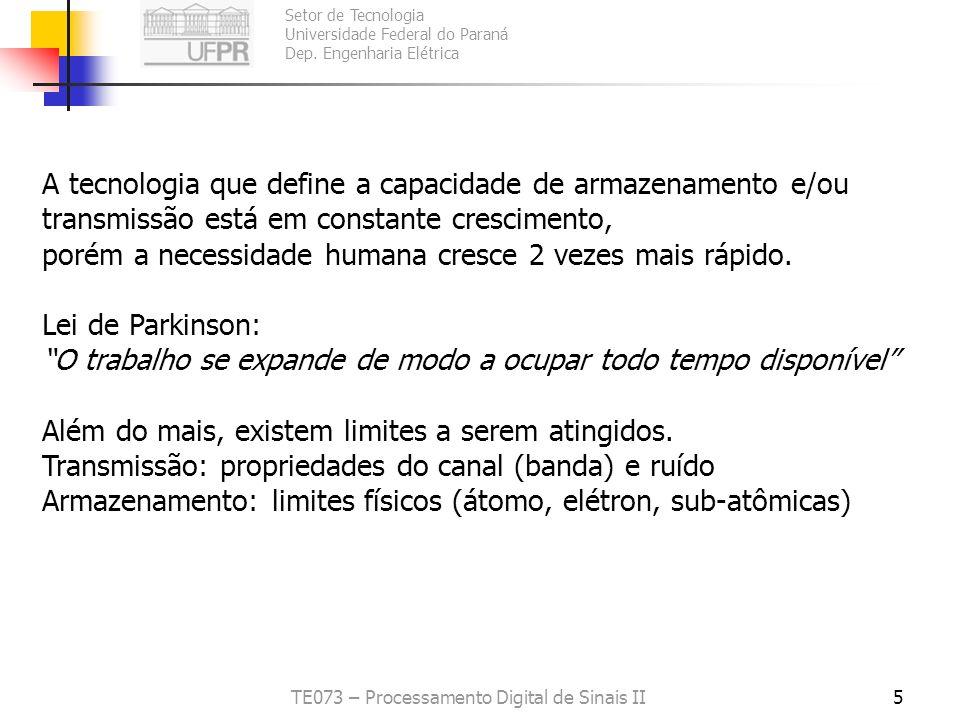 Setor de Tecnologia Universidade Federal do Paraná Dep. Engenharia Elétrica TE073 – Processamento Digital de Sinais II5 A tecnologia que define a capa