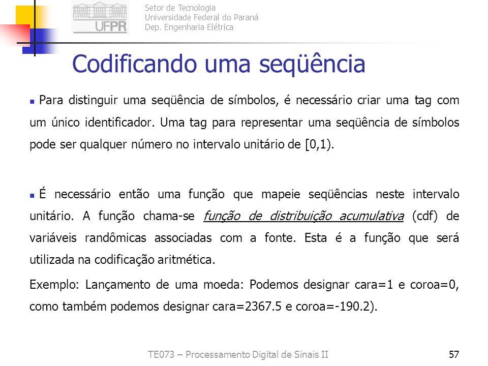 Setor de Tecnologia Universidade Federal do Paraná Dep. Engenharia Elétrica TE073 – Processamento Digital de Sinais II57 Codificando uma seqüência Par