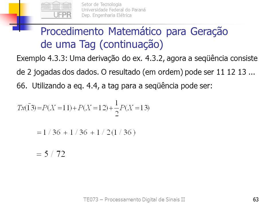 Setor de Tecnologia Universidade Federal do Paraná Dep. Engenharia Elétrica TE073 – Processamento Digital de Sinais II63 Procedimento Matemático para
