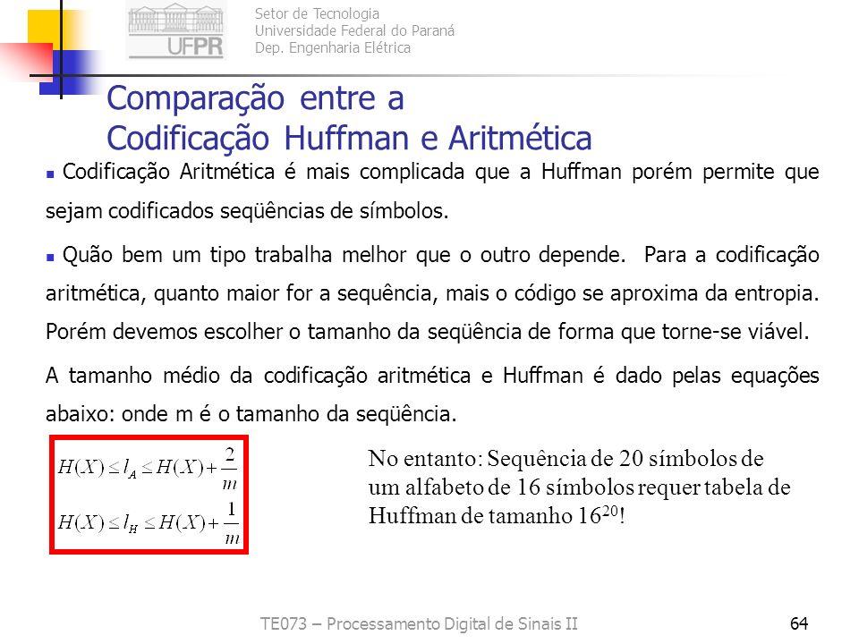 Setor de Tecnologia Universidade Federal do Paraná Dep. Engenharia Elétrica TE073 – Processamento Digital de Sinais II64 Codificação Aritmética é mais