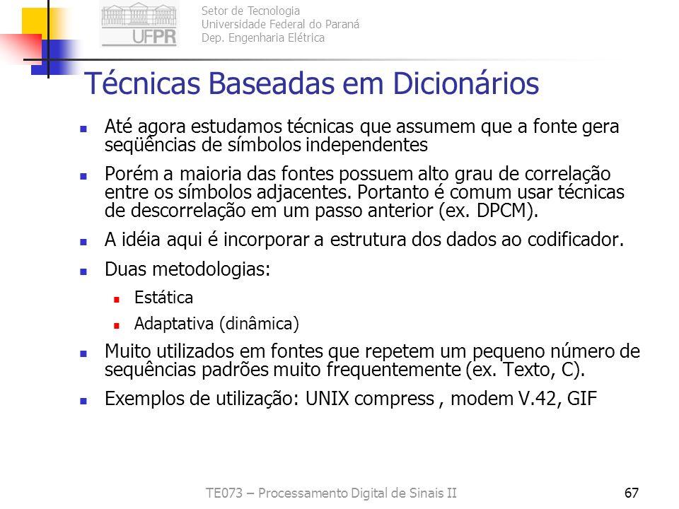 Setor de Tecnologia Universidade Federal do Paraná Dep. Engenharia Elétrica TE073 – Processamento Digital de Sinais II67 Técnicas Baseadas em Dicionár