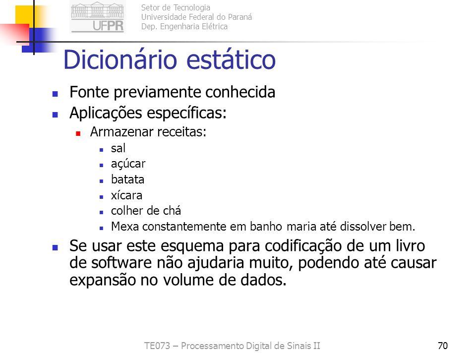 Setor de Tecnologia Universidade Federal do Paraná Dep. Engenharia Elétrica TE073 – Processamento Digital de Sinais II70 Dicionário estático Fonte pre
