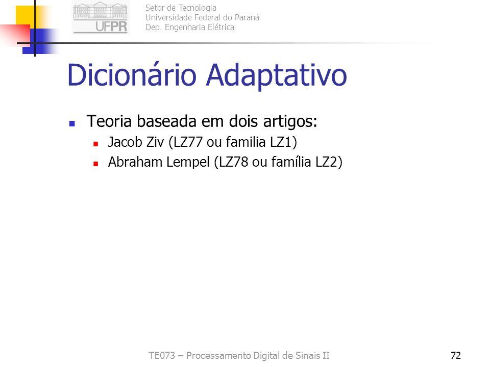 Setor de Tecnologia Universidade Federal do Paraná Dep. Engenharia Elétrica TE073 – Processamento Digital de Sinais II72 Dicionário Adaptativo Teoria