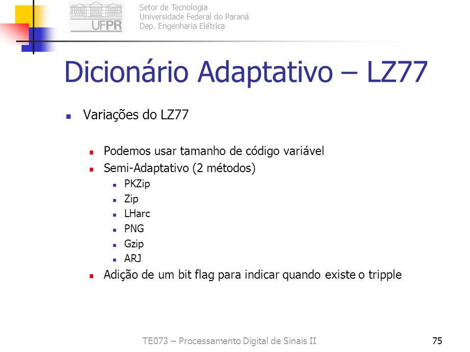 Setor de Tecnologia Universidade Federal do Paraná Dep. Engenharia Elétrica TE073 – Processamento Digital de Sinais II75 Dicionário Adaptativo – LZ77