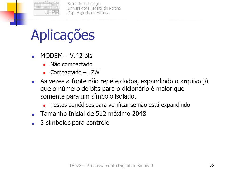 Setor de Tecnologia Universidade Federal do Paraná Dep. Engenharia Elétrica TE073 – Processamento Digital de Sinais II78 Aplicações MODEM – V.42 bis N