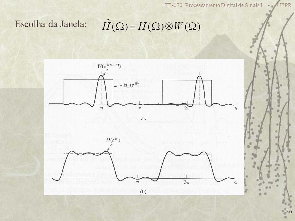 TE-072 Processamento Digital de Sinais I - UFPR 36 Escolha da Janela: