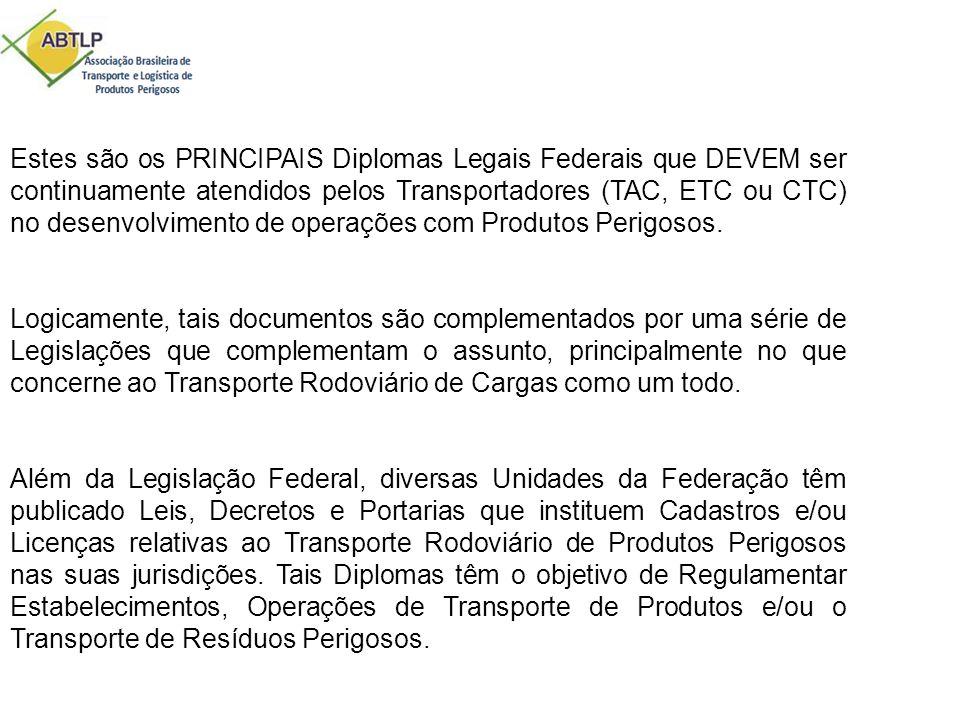 Estes são os PRINCIPAIS Diplomas Legais Federais que DEVEM ser continuamente atendidos pelos Transportadores (TAC, ETC ou CTC) no desenvolvimento de o